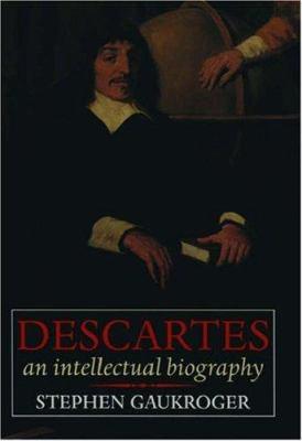 Descartes: An Intellectual Biography 9780198237242