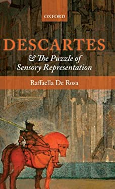 Descartes and the Puzzle of Sensory Representation 9780199570379