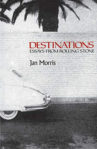 Destinations: Essays from Rolling Stone 9780195030693