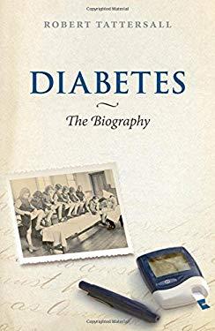 Diabetes: The Biography 9780199541362