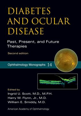 Diabetes and Ocular Disease: Past, Present, and Future Therapies 9780195340235