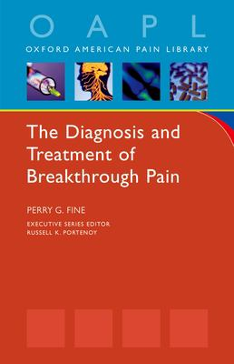 The Diagnosis and Treatment of Breakthrough Pain 9780195369045