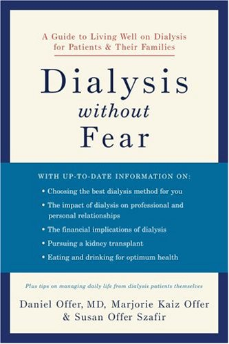 Dialysis Without Fear: A Guide to Living Well on Dialysis for Patients and Their Families 9780195309959