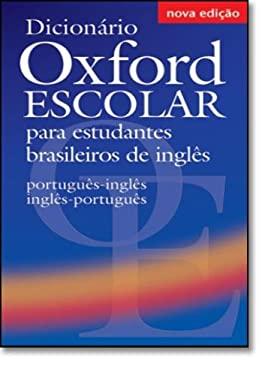 Dicionario Oxford Escolar Para Estudantes Brasileiros de Ingles: Portugues-Ingles/Ingles-Portugues 9780194317399