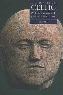 Dictionary of Celtic Mythology 9780192801203