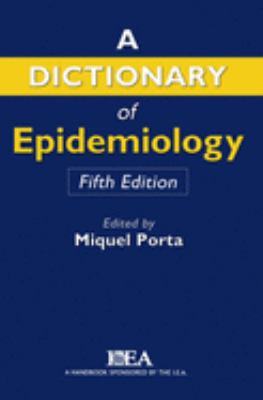 Dictionary of Epidemiology 9780195314502