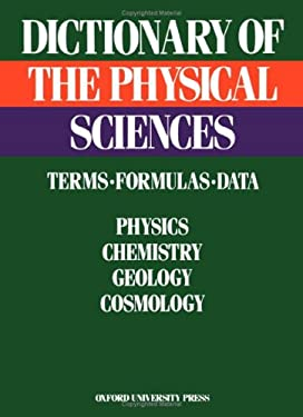 Dictionary of the Physical Sciences: Terms, Formulas, Data 9780195036510