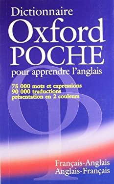 Dictionnaire Oxford Poche: Pour Apprendre L'Anglais: Francais-Anglais/Anglais-Francais 9780194315289