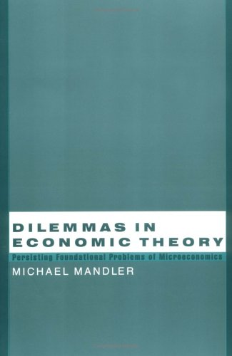 Dilemmas in Economic Theory: Persisting Foundational Problems of Microeconomics 9780195145755