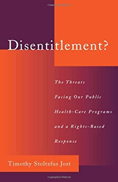 Disentitlement?: The Threats Facing Our Public Health Care Programs and a Right-Based Response 9780195151435