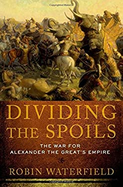 Dividing the Spoils: The War for Alexander the Great's Empire 9780195395235
