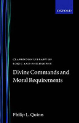 Divine Commands and Moral Requirements 9780198244134