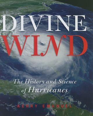 Divine Wind: The History and Science of Hurricanes 9780195149418
