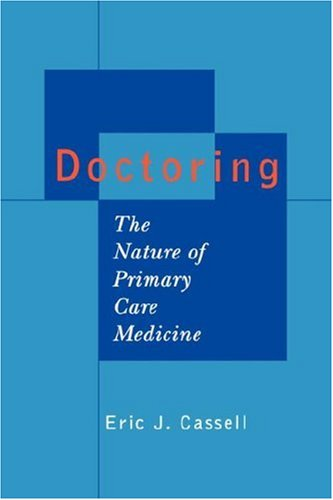 Doctoring: The Nature of Primary Care Medicine 9780195158625