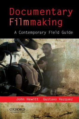 Documentary Filmmaking: A Contemporary Field Guide 9780195374438