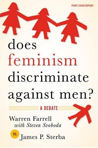 Does Feminism Discriminate Against Men?: A Debate 9780195312836