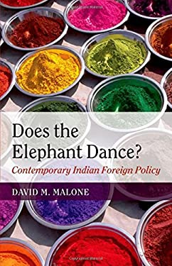 Does the Elephant Dance?: Contemporary Indian Foreign Policy 9780199552023