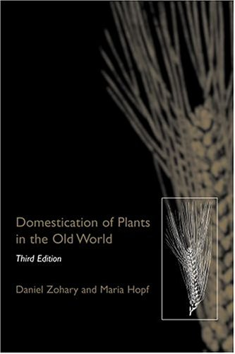 Domestication of Plants in the Old World: The Origin and Spread of Cultivated Plants in West Asia, Europe, and the Nile Valley