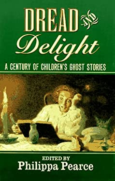 Dread and Delight: A Century of Children's Ghost Stories 9780192126054