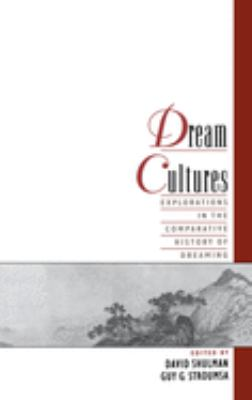 Dream Cultures: Explorations in the Comparative History of Dreaming 9780195123364