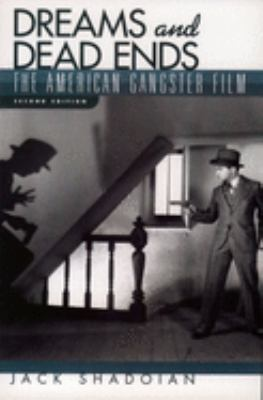 Dreams and Dead Ends: The American Gangster Film - 2nd Edition