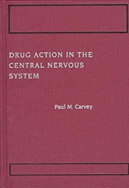 Drug Action in the Central Nervous System 9780195093339