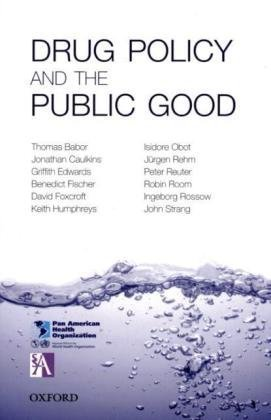 Drug Policy and the Public Good 9780199557127
