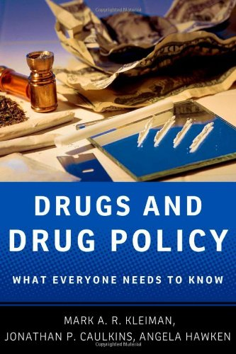 Drugs and Drug Policy: What Everyone Needs to Know 9780199764518