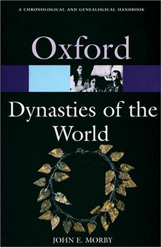 Dynasties of the World: A Chronological and Genealogical Handbook 9780198604730