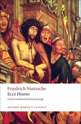 Ecce Homo: How to Become What You Are 9780199552566