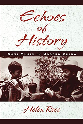 Echoes of History: Naxi Music in Modern China Book and CD-ROM 9780195129502
