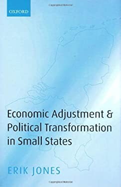 Economic Adjustment and Political Transformation in Small States 9780199208333