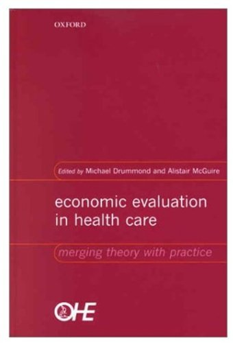 Economic Evaluation in Health Care: Merging Theory with Practice 9780192631770