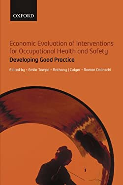 Economic Evaluation of Interventions for Occupational Health and Safety: Developing Good Practice 9780199533596