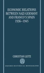 Economic Relations Between Nazi Germany and Franco's Spain 1936-1945 562212