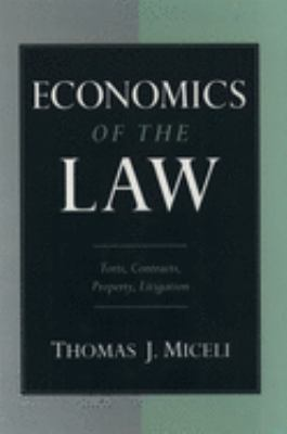 Economics of the Law: Torts, Contracts, Property and Litigation 9780195103908