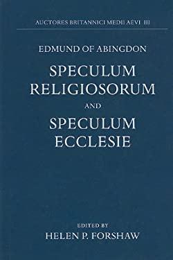 Edmund of Abingdon: Speculum Religiosorum and Speculum Ecclesie 9780197259351