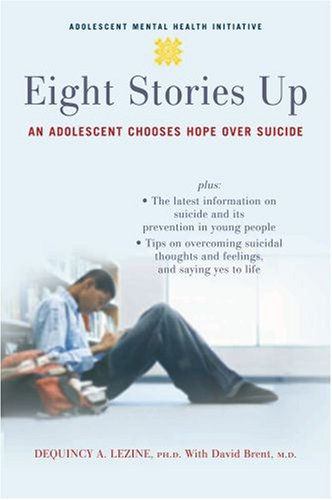 Eight Stories Up: An Adolescent Chooses Hope Over Suicide 9780195325577