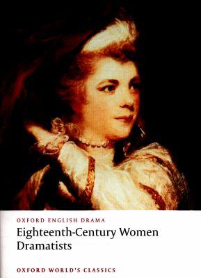 Eighteenth-Century Women Dramatists 9780199554812