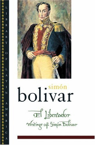 El Libertador: Writings of Simon Bolivar 9780195144819
