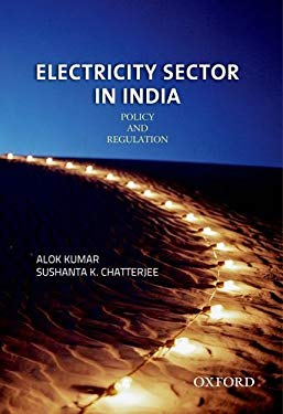 Electricity Sector in India: Policy and Regulation 9780198082279