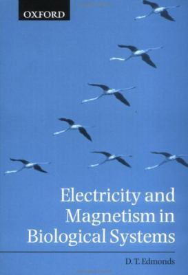 Electricity and Magnetism in Biological Systems 9780198506799