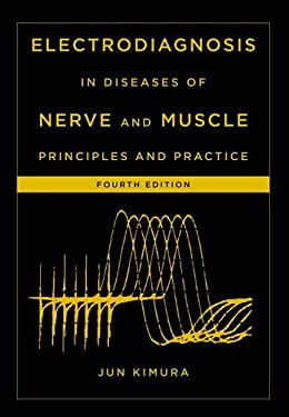 Electrodiagnosis in Diseases of Nerve and Muscle: Principles and Practice 9780199738687