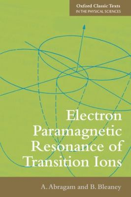 Electron Paramagnetic Resonance of Transition Ions 9780199651528