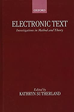 Electronic Text: Investigations in Method and Theory 9780198236634