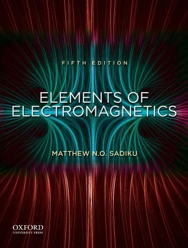 Elements of Electromagnetics - 5th Edition