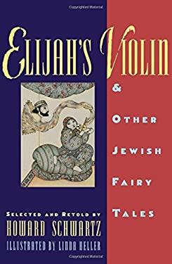 Elijah's Violin and Other Jewish Fairy Tales 9780195092004