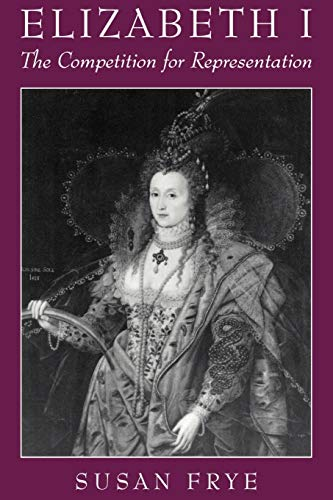 Elizabeth I: The Competition for Representation 9780195113839