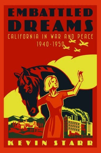 Embattled Dreams: California in War and Peace, 1940-1950 9780195124378
