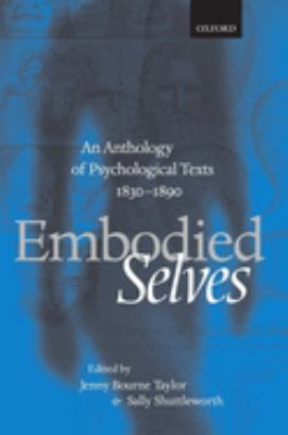 Embodied Selves: An Anthology of Psychological Texts 1830-1890 9780198710424